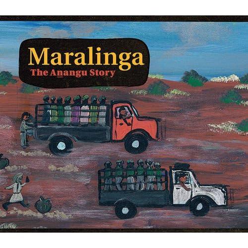 Maralinga: The Anangu Story Yalata and Oak Valley Communities/ Christobel Mattin