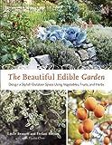 The Beautiful Edible Garden: Design A <a href=