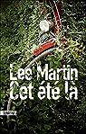 Cet été là par Lee Martin