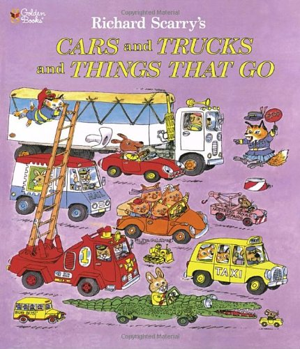 Richard Scarry's Cars and Trucks and Things That