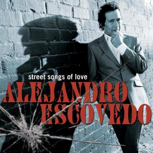 Alejandro Escovedo, Street Songs of Love