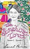 The Sunshine Time - Season 1 Episode 1: YA Romance Serial Novel (The Sunshine Time Serial)