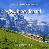 Adventure Guide to Switzerland - ebook