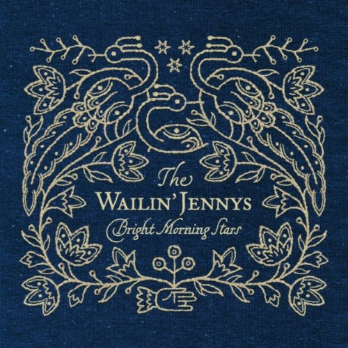 The Wailin' Jennys, Bright Morning Stars