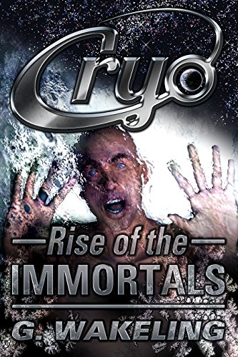 Book: CRYO - Rise of the Immortals by Geoffrey Wakeling
