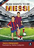 Sean wants to be Messi: A fun picture book about football and inspiration. UK edition: Volume 1