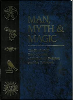 Download Man Myth & Magic (The Illustrated Encyclopedia of Mythology Religion and the Unknown