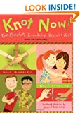 Knot Now! The Complete Friendship Bracelet Kit (Comes with colored string) Margaret A. Hartelius and Stacy Peterson