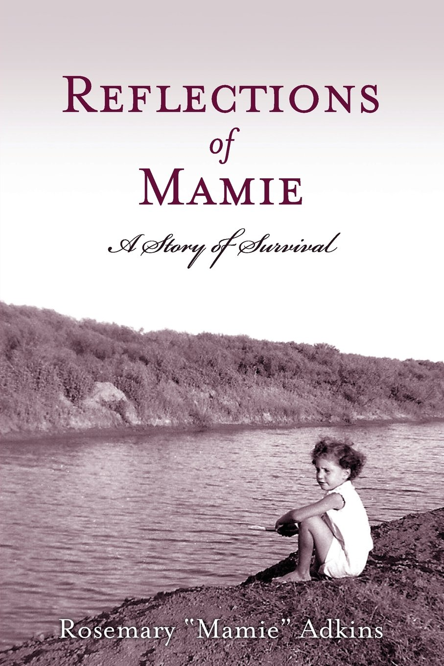 Reflections-of-Mamie: A Story of Survival by Rosemary