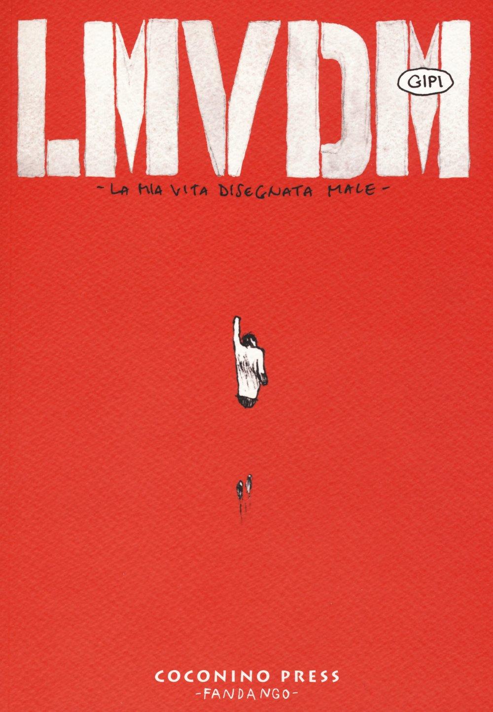 LMVDM. La mia vita disegnata male