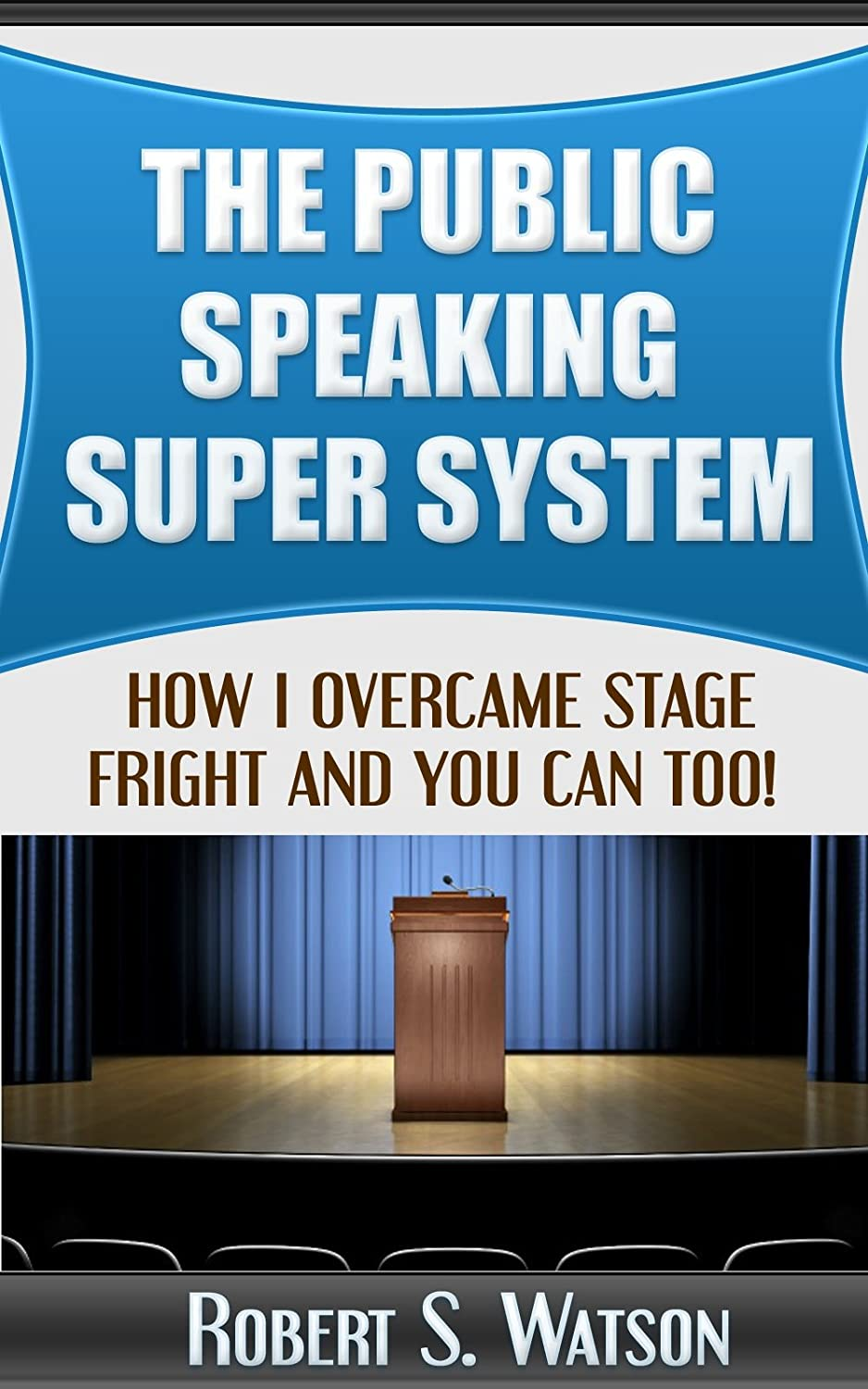 The-Public-Speaking-Super-System