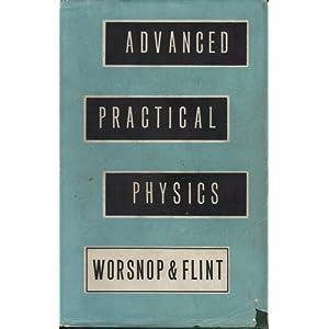 Advanced Practical Physics for Students B. L., Flint, H. T. Worsnop