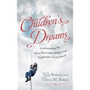 Learn more about the book, Children's Dreams: Understanding the Most Memorable Dreams & Nightmares of Childhood