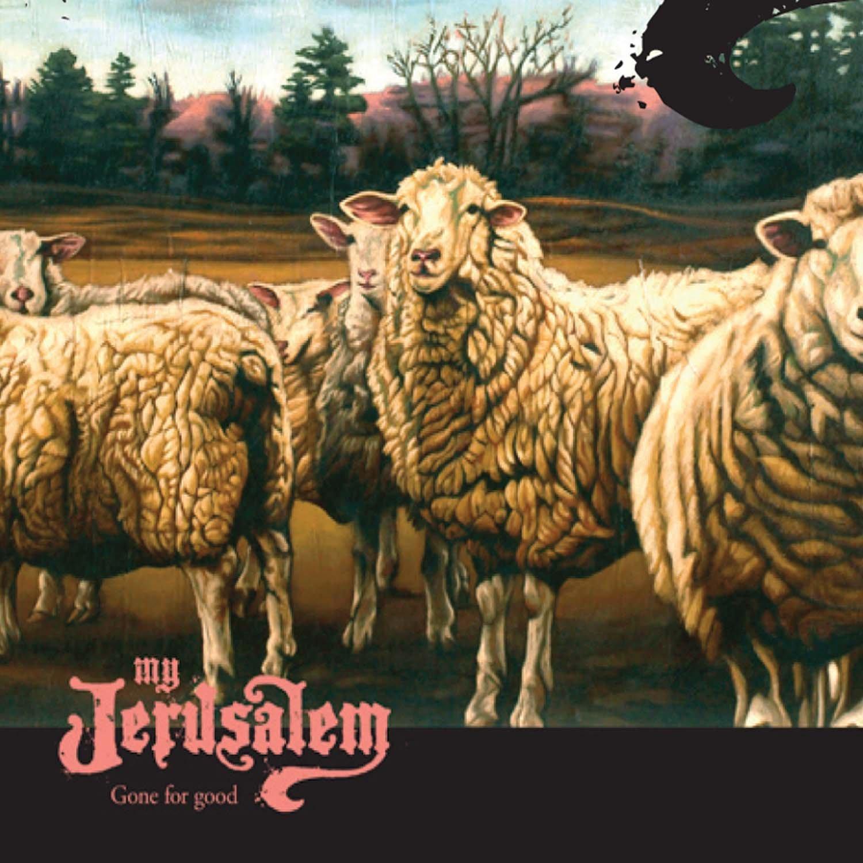 My Jerusalem, Gone For Good