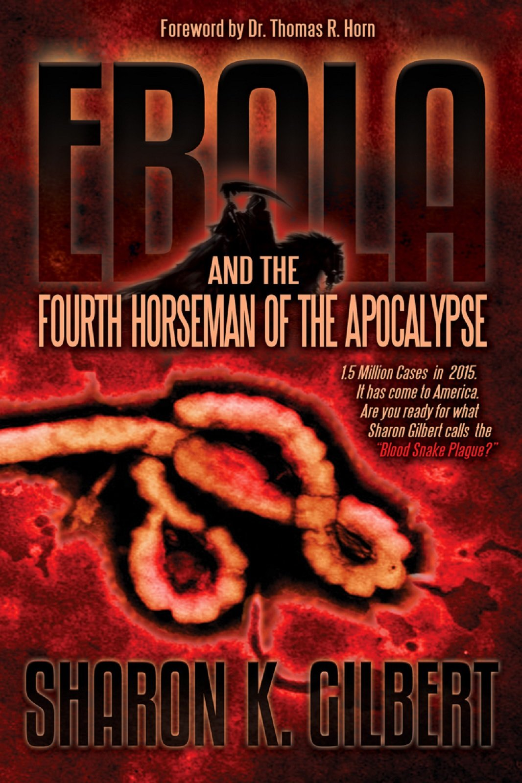 Ebola and the Fourth Horseman of the Apocalypse by Sharon K. Gilbert