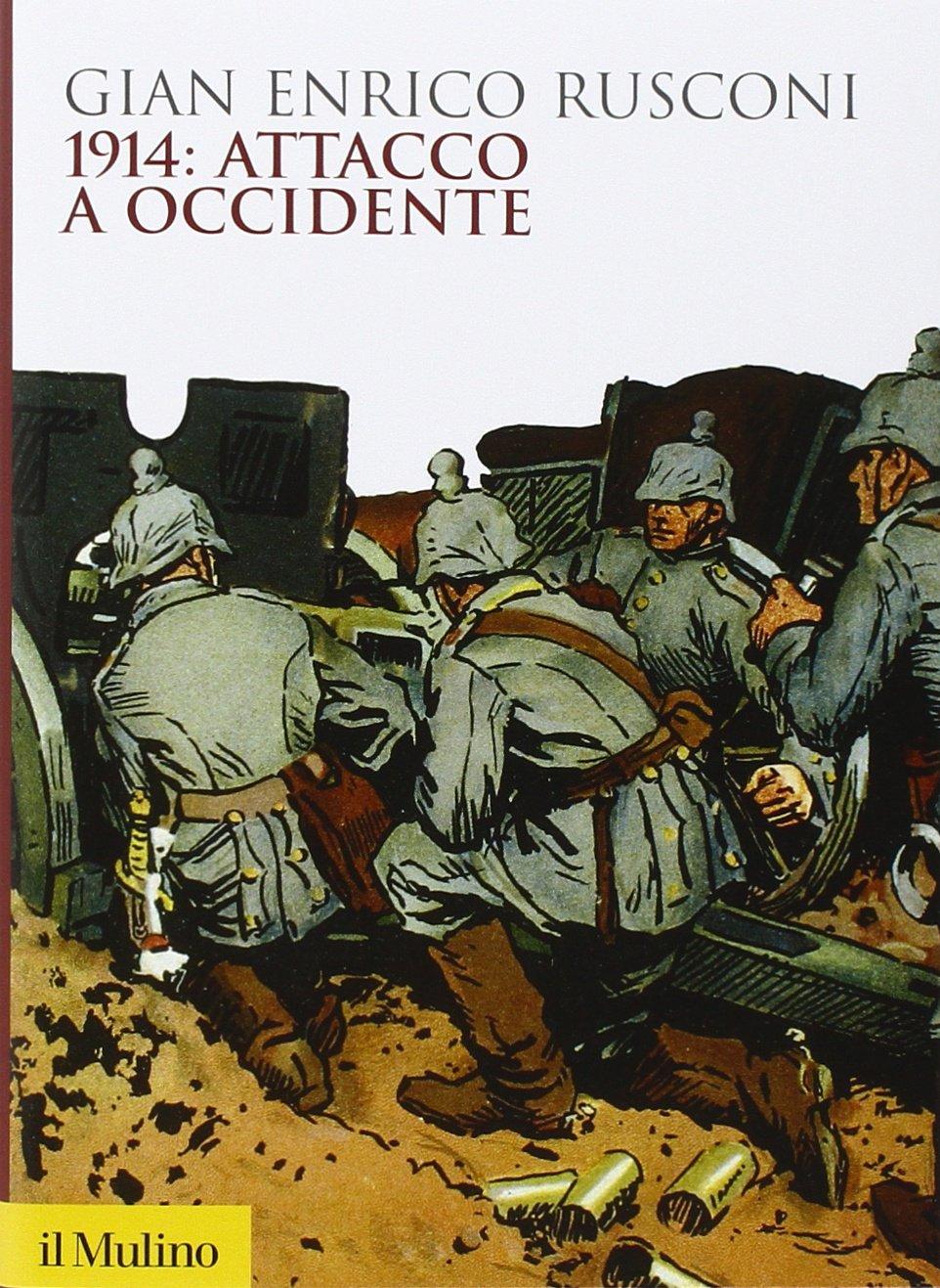 Gian Enrico Rusconi - 1914: attacco a Occidente