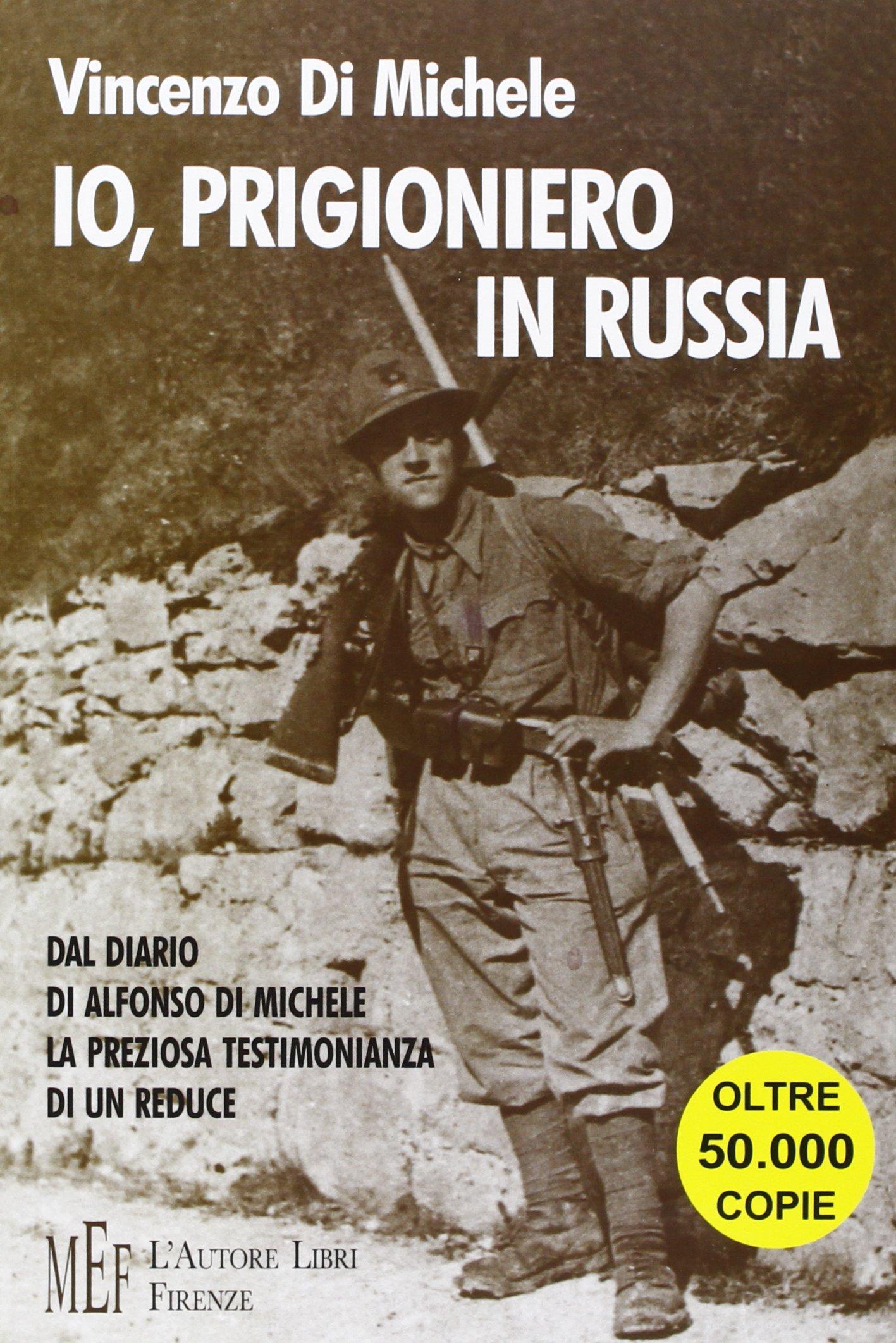 Io, prigioniero in Russia - Di Michele Vincenzo