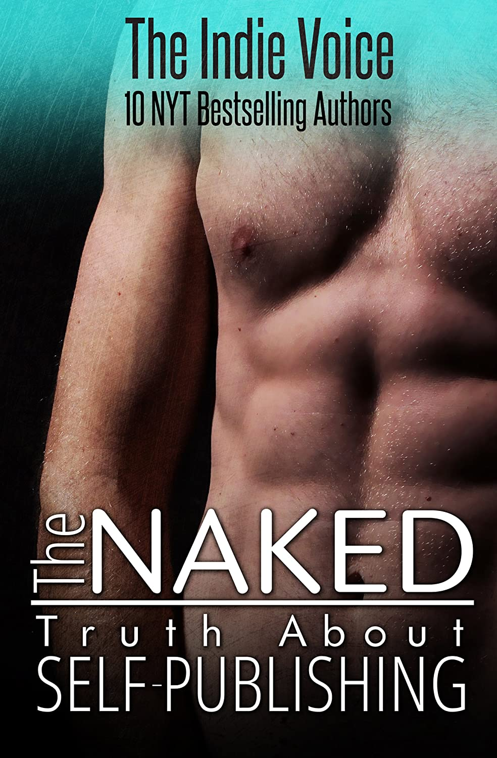 The Naked Truth About Self Publishing by The Indie Voice