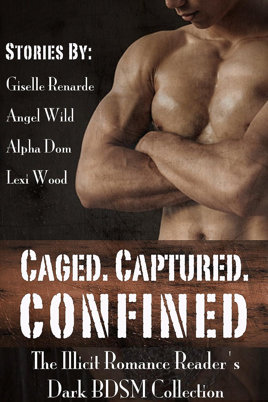 cagedcapturedconfinedARE