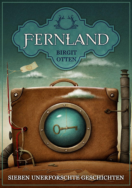 Fernland - Sieben unerforschte Geschichten